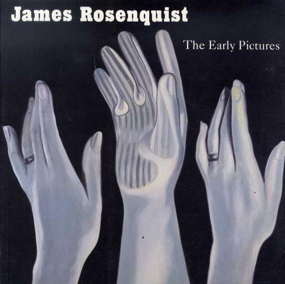 ジェームス・ローゼンクイスト James Rosenquist: The Early Pictures/Judith Goldman