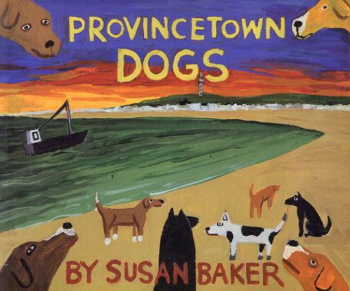 スーザン・ベイカー Provincetown Dogs/Susan Baker