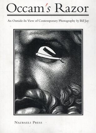 ビル・ジェイ Occam's Razor: An Outside-In View of Contemporary Photography/Bill Jay