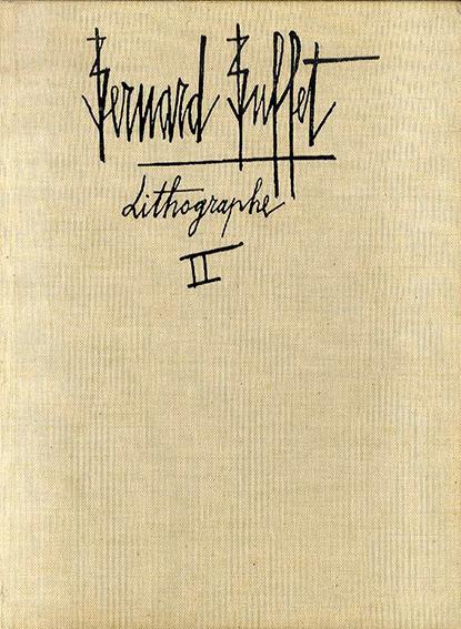 ベルナール・ビュッフェ リトグラフ集2  Bernard Buffet Lithographe2 1979-1986/Charles Sorlier