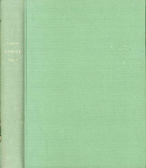 カミーユ・コロー カタログ・レゾネ L'Oeuvre de Corot: Catalogue Raisonne et Illustre, Precede de l Histoire de Corot et de Ses Oeuvres, Ornée de Dessins et Croquis Originaux du Maitre 全5巻揃/Alfred Robert