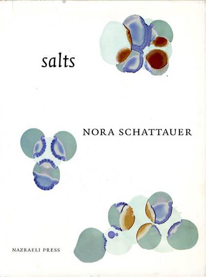 ノラ・シャタウアー Nora Schattauer: Salts/Nora Schattauer