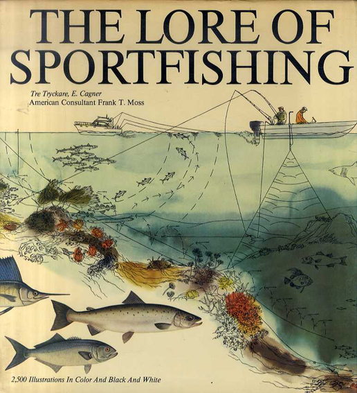 The Lore of Sportfishing/Tre Tryckare,&E. Cagner