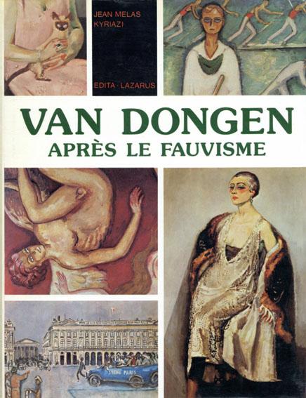 ヴァン・ドンゲン Van Dongen: Apres Le Fauvisme/