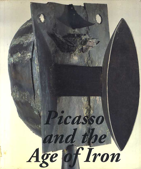 Picasso and the Age of Iron/