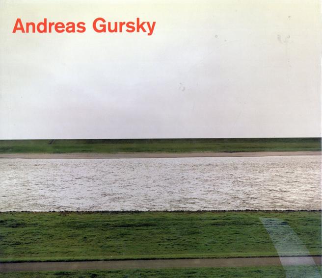 アンドレアス・グルスキー写真集 Andreas Gursky: Photographs From 1984 To The Presents/Andreas Gursky