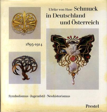 ドイツとオーストリアのジュエリー Schmuck in Deutschland und Osterreich 1895-1914/Ulrike Von Hase