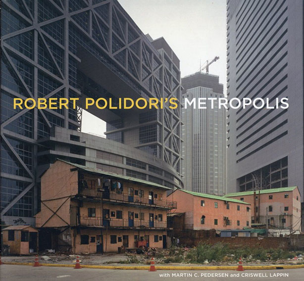 ロバート・ポリドリ写真集 Robert Polidori's Metropolis/