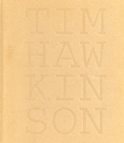 ティム・ホーキンソン: Tim Hawkinson/Lawrence Rinder