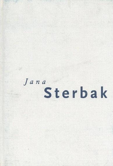 ヤナ・スターバック Jana Sterbak/