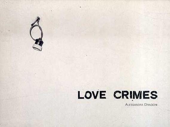 ドラゴンズ・アレッサンドラ写真集 Dragoni Alessandra: Love Crimes/