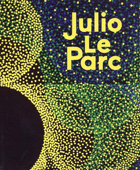 フリオ・レ・パルク Julio Le Parc: Bifurcations/