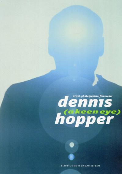 デニス・ホッパー Dennis Hopper (A Keen Eye): Artist,Photographer,Filmmaker/Rudi Fuchs Jan-Hein Sassen