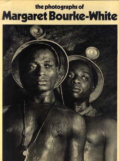 マーガレット・バーク=ホワイト Photographs of Margaret Bourke White/マーガレット・バーク=ホワイト