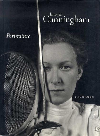 イモージン・カニンガム Imogen Cunningham: Portraiture/イモージン・カニンガム