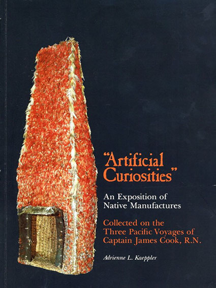 Artificial Curiosities: An Exhibition of Native Manufactures/Adrienne L. Kaeppler