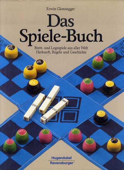 世界のボードゲーム Das Spiele- Buch: Brett- und Legespiele aus aller Welt/Erwin Glonnegger