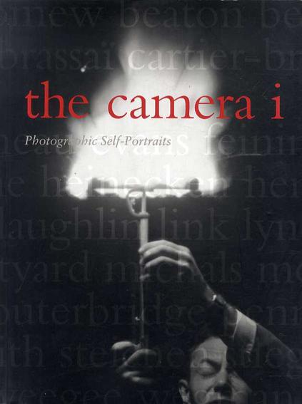 the camera i 写真家たちのセルフレポート カメラアイ /ロバートA.ソビエゼク デボラ・イルマス