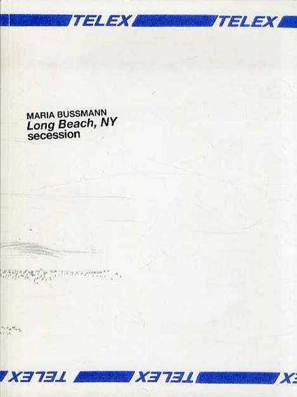 マリア・ビュスマン Maria Bussmann: Long beach, NY/マリア・ビュスマン