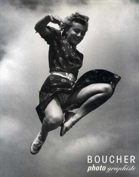 ピエール・ブーシェ Boucher Photographiste/Pierre Boucher