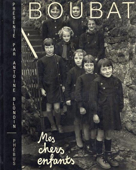 エドゥアール・ブバ写真集 Edouard Boubat: Mes chers enfants /