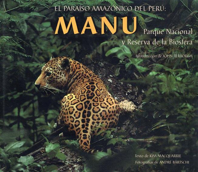 Peru's Amazonian Eden: Manu National Park and Biosphere Reserve/