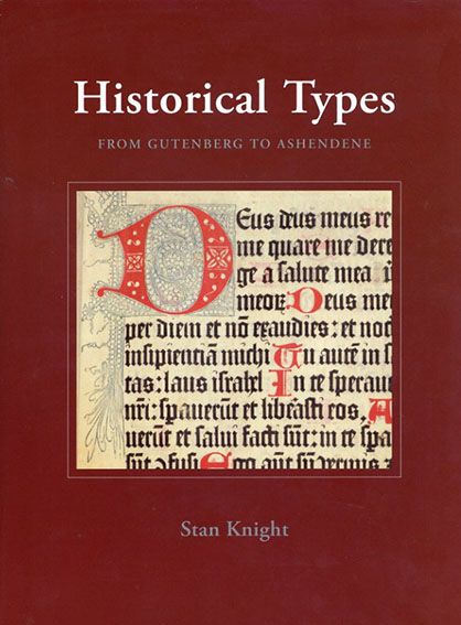 Historical Types: From Gutenberg to Ashendene/Stan Knight