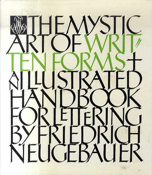 レタリングのためのイラスト入りハンドブック The Mystic Art of Written Forms: An Illustrated Handbook for Lettering /