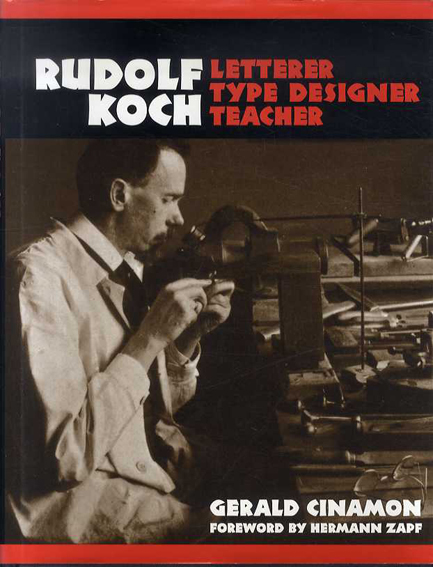 ルドルフ・コッホ Rudolf Koch: Letterer, Type Designer, Teacher/
