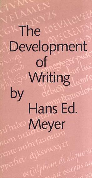 Hans Ed. Meyer: The Development of Writing/Hans Ed. Meyer