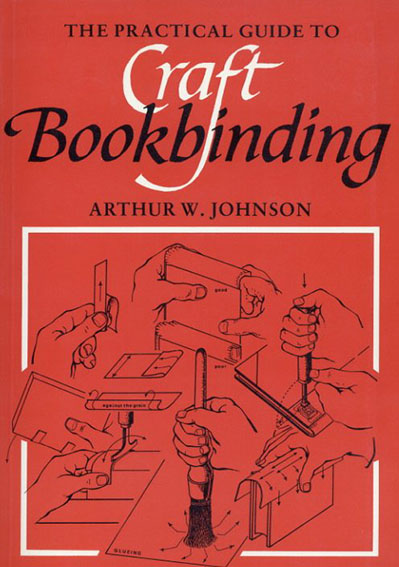 The Practical Guide to Craft Bookbinding/Arthur W. Johnson