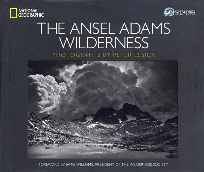 The Ansel Adams Wilderness/Peter Essick 写真