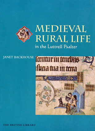 Medieval Rural Life in the Luttrell Psalter/