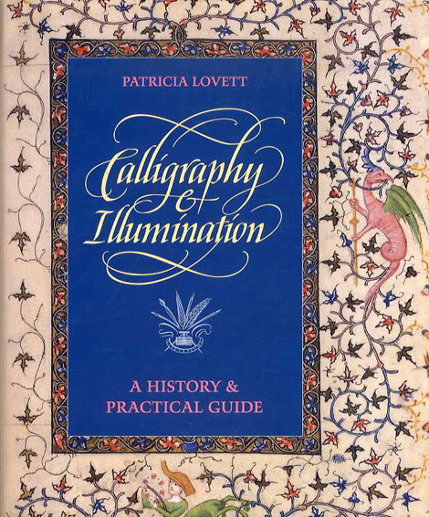 Calligraphy and Illumination: A History and Practical Guide Hardcover/
