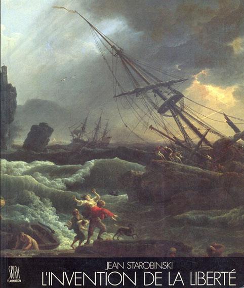 Invention de La Liberte 1700-1789/Jean Starobinsky