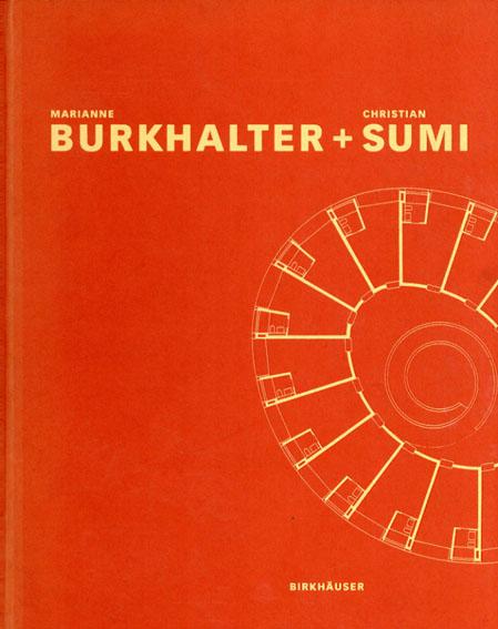マリアンヌ・ブルクハッター/クリスチャン・スミ Marianne Burkhalter + Christian Sumi/Marianne Burkhalte/Christian Sumi K. Steiner訳