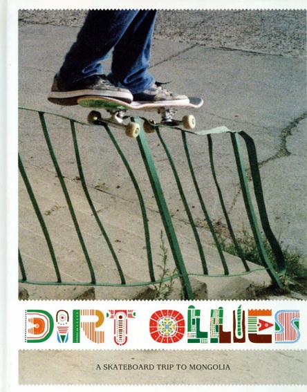 Dirt Ollies: A Skate Board Trip to Mongolia/Henrik Edelbo