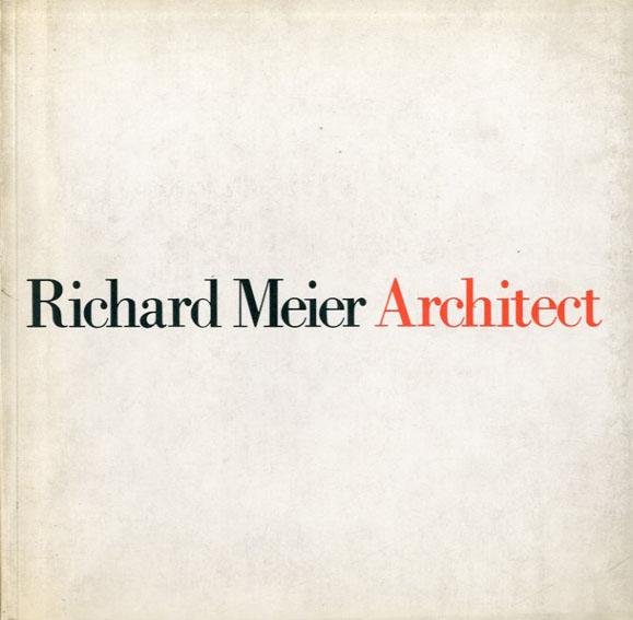 リチャード・マイヤー Richard Meier: Architect Volume1/Essyas by Kenneth Franpton and Joseph Rykwert
