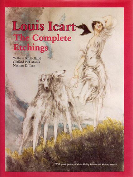 ルイ・イカール エッチングカタログ・レゾネ Louis Icart:The Complete Etchings/William R. Holland他