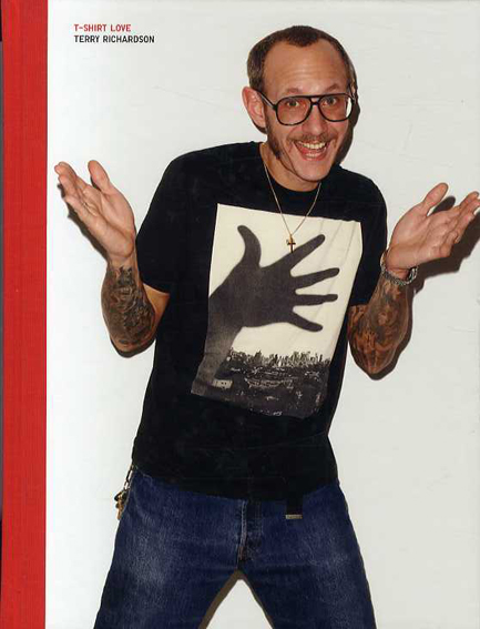 テリー・リチャードソン写真集 Terry Richardson: T-Shirt Love /Terry Richardson