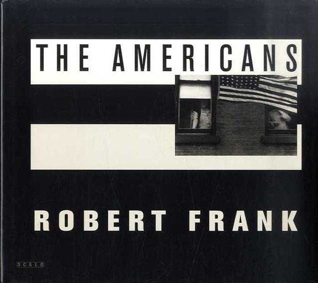 ロバート・フランク写真集 The Americans/Robert Frank写真 ジャック・ケルアック序文