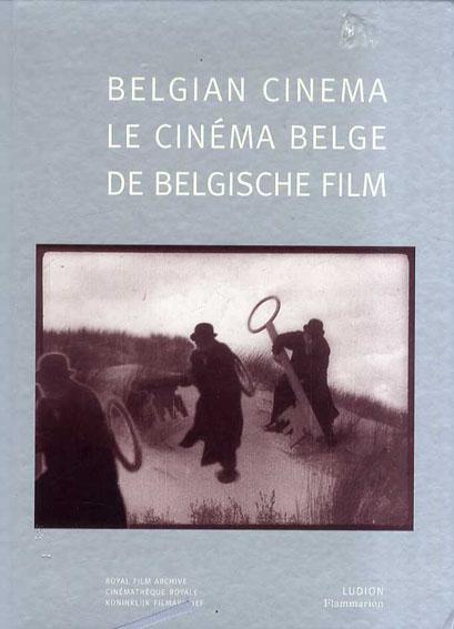 Belgian Cinema/Le Cinema Belge/De Belgische Film/