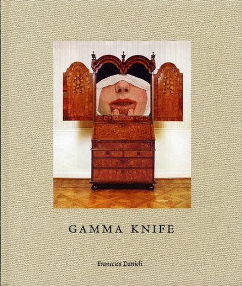 フランチェスカ・ダニエリ写真集 Francesca Danieli: Gamma Knife/Francesca Danieli