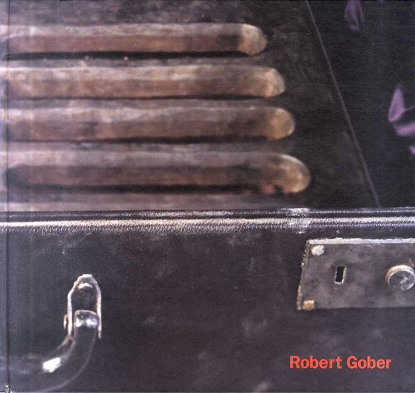 ロバート・ゴバー Robert Gober/Paul Schimmel