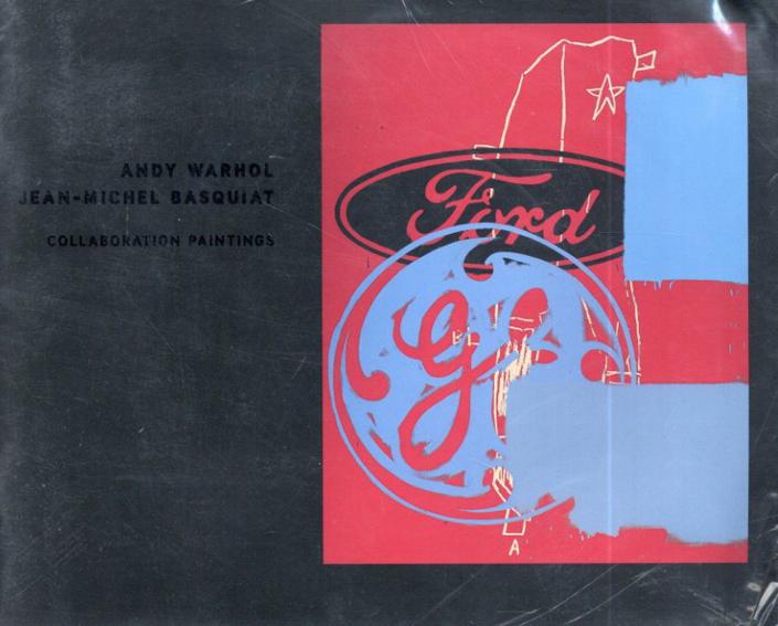 アンディ・ウォーホル/ジャン・ミシェル・バスキア  Collaboration Paintings/アンディ・ウォーホル/ジャン・ミシェル・バスキア