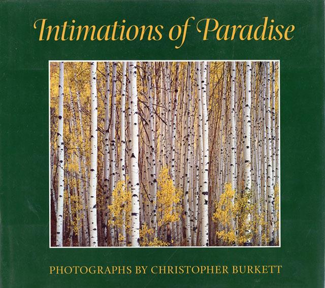 クリストファー・バーケット写真集 Intimations of Paradise/Christopher Burkett