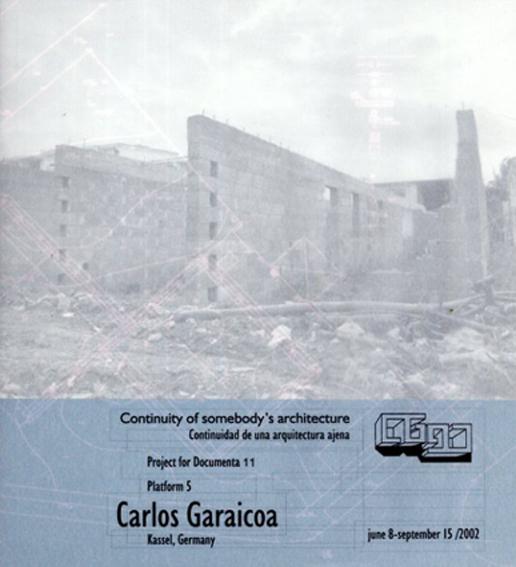 カルロス・ガレイコア Carlos Garaicoa: Continuity of Somebody's Architecture-Projects For Documenta 11-Platform 5/Carlos Garaicoa
