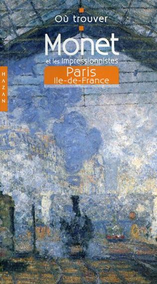 モネ: Ou trouver Monet et les impressionnistes/