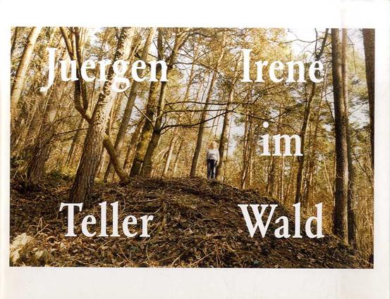 ユルゲン・テラー Juergen Teller: Irene im Wald/