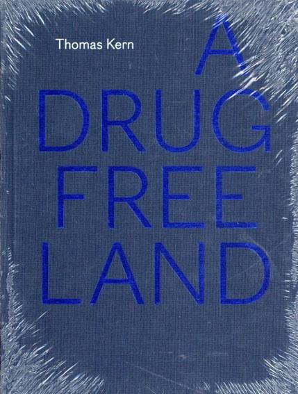 トーマス・カーン写真集 Thomas Kern: A Drug Free Land/Gerhard Waldherr